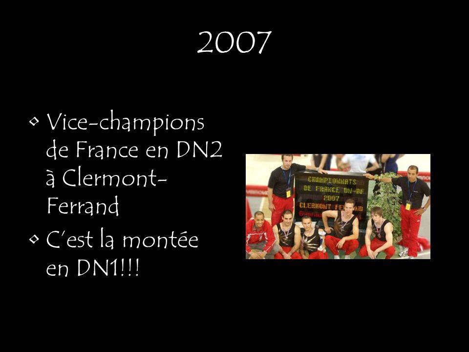 2007 Vice-champions de France en DN2 à Clermont- Ferrand Cest la montée en DN1!!!