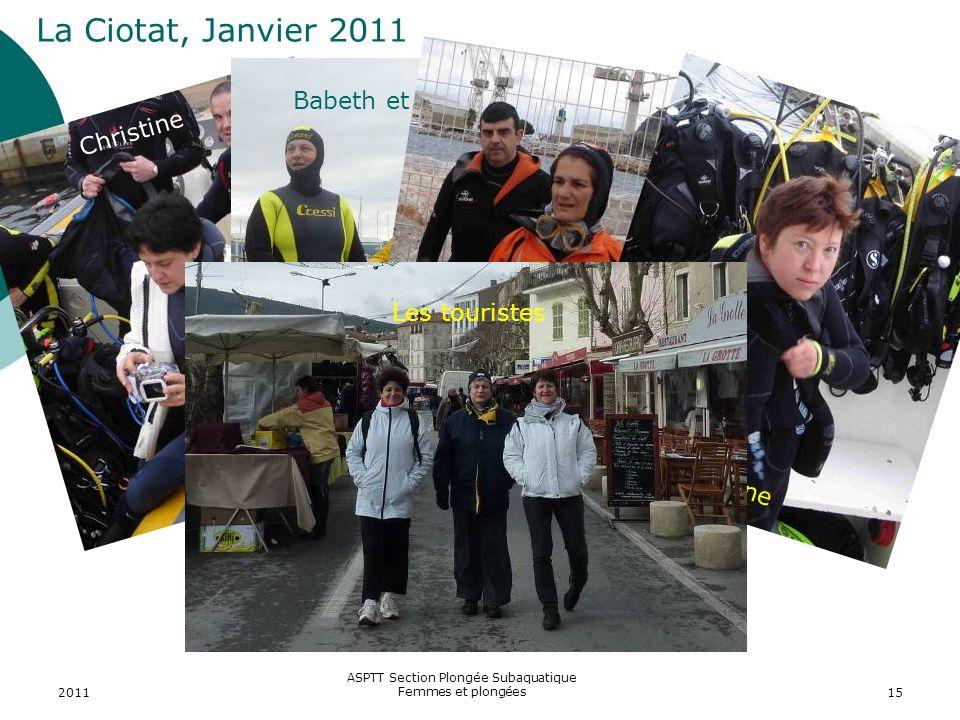 2011 ASPTT Section Plongée Subaquatique Femmes et plongées15 La Ciotat, Janvier 2011 Christine Babeth et Dom Marie Christine Jocelyne Les touristes