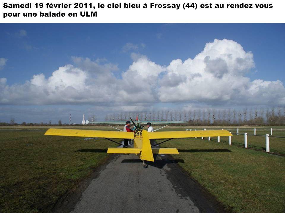 Samedi 19 février 2011, le ciel bleu à Frossay (44) est au rendez vous pour une balade en ULM