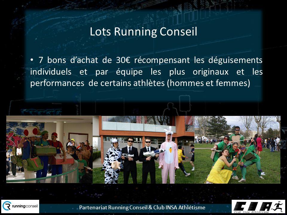 Partenariat Running Conseil & Club INSA Athlétisme Lots Running Conseil 7 bons dachat de 30 récompensant les déguisements individuels et par équipe les plus originaux et les performances de certains athlètes (hommes et femmes)