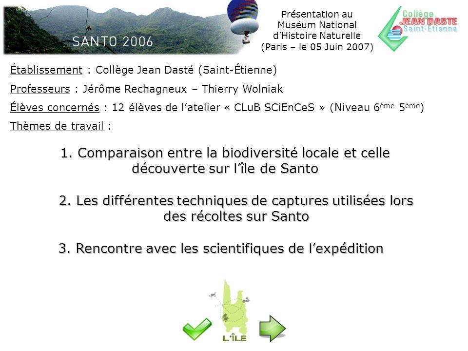 Présentation au Muséum National dHistoire Naturelle (Paris – le 05 Juin 2007) 1. Comparaison entre la biodiversité locale et celle découverte sur lîle