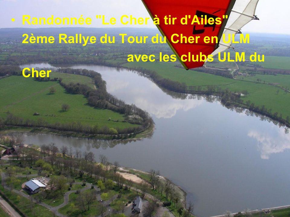 Randonnée Le Cher à tir d Ailes 2ème Rallye du Tour du Cher en ULM avec les clubs ULM du Cher