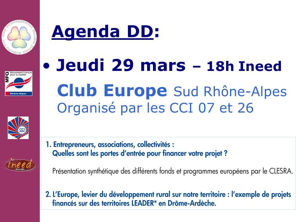 10/02/2011 Agenda DD: Jeudi 29 mars – 18h Ineed Club Europe Sud Rhône-Alpes Organisé par les CCI 07 et 26