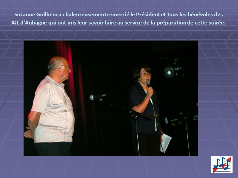 Suzanne Guilhem a chaleureusement remercié le Président et tous les bénévoles des AIL dAubagne qui ont mis leur savoir faire au service de la préparation de cette soirée.