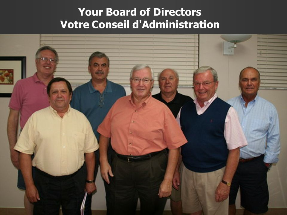 2 of 13 Your Board of Directors Votre Conseil d Administration