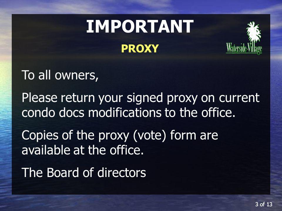 4 of 13 IMPORTANT PROXY À tous les propriétaires, Veuillez SVP signer et retourner votre formulaire de procuration (proxy) quant au vote sur les amendements aux documents constitutifs de lassociation.
