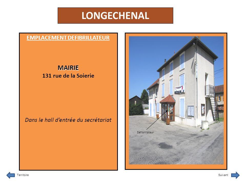 LONGECHENAL EMPLACEMENT DEFIBRILLATEURMAIRIE 131 rue de la Soierie Dans le hall dentrée du secrétariat TerritoireSuivant Défibrillateur