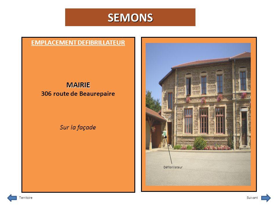 EMPLACEMENT DEFIBRILLATEURMAIRIE 306 route de Beaurepaire Sur la façade TerritoireSuivant Défibrillateur SEMONS