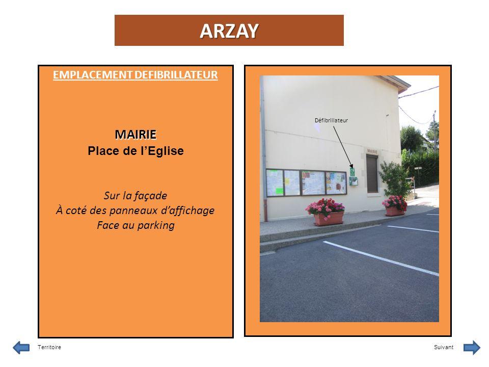EMPLACEMENT DEFIBRILLATEURMAIRIE Place de lEglise Sur la façade À coté des panneaux daffichage Face au parking ARZAY TerritoireSuivant Défibrillateur