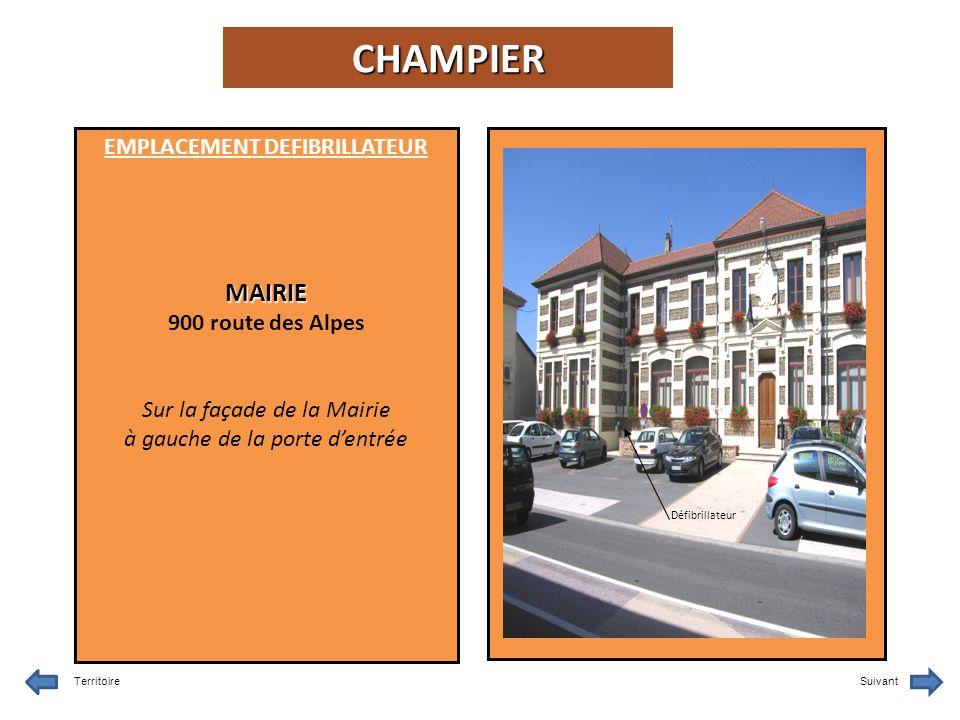 EMPLACEMENT DEFIBRILLATEURMAIRIE 900 route des Alpes Sur la façade de la Mairie à gauche de la porte dentrée TerritoireSuivant Défibrillateur CHAMPIER