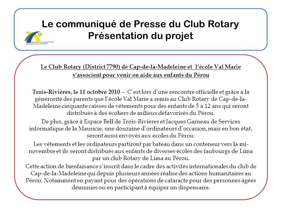 Le communiqué de Presse du Club Rotary Présentation du projet Le Club Rotary (District 7790) de Cap-de-la-Madeleine et lécole Val Marie sassocient pou