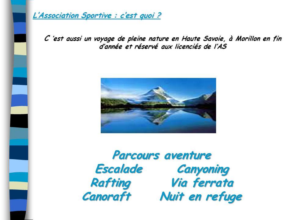 C est aussi un voyage de pleine nature en Haute Savoie, à Morillon en fin dannée et réservé aux licenciés de lAS LAssociation Sportive : cest quoi .