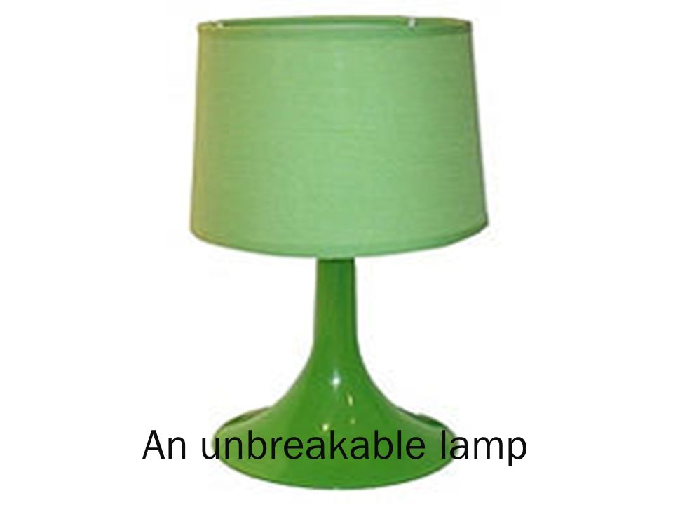 An unbreakable lamp