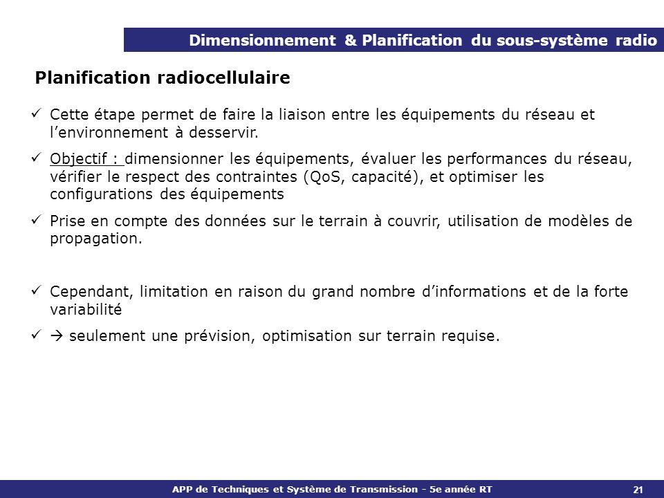 APP de Techniques et Système de Transmission - 5e année RT Dimensionnement & Planification du sous-système radio Planification radiocellulaire Cette é