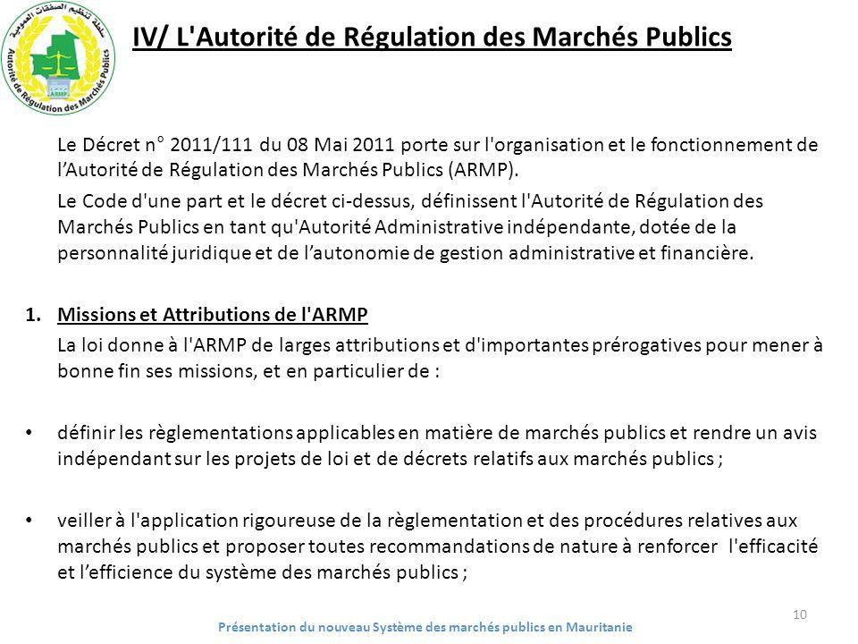 IV/ L'Autorité de Régulation des Marchés Publics Le Décret n° 2011/111 du 08 Mai 2011 porte sur l'organisation et le fonctionnement de lAutorité de Ré