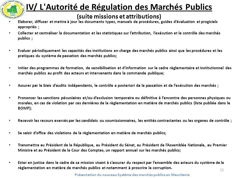 IV/ L'Autorité de Régulation des Marchés Publics (suite missions et attributions) Elaborer, diffuser et mettre à jour les documents types, manuels de