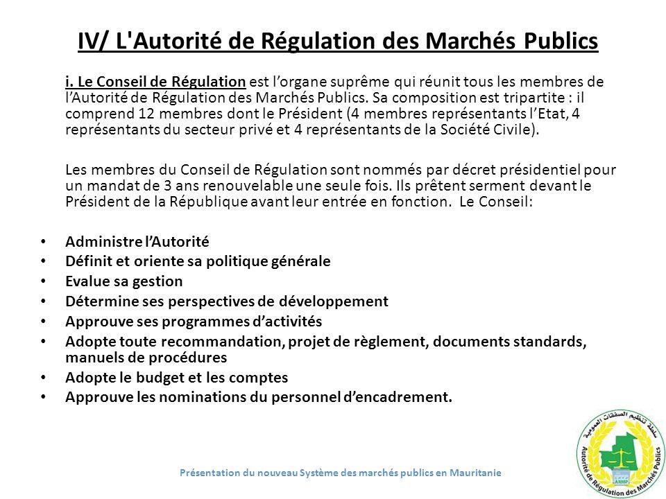 IV/ L'Autorité de Régulation des Marchés Publics i. Le Conseil de Régulation est lorgane suprême qui réunit tous les membres de lAutorité de Régulatio