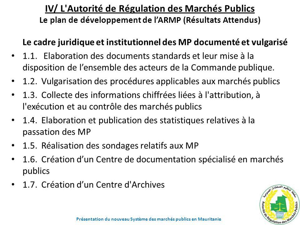 IV/ L'Autorité de Régulation des Marchés Publics Le plan de développement de lARMP (Résultats Attendus) Le cadre juridique et institutionnel des MP do