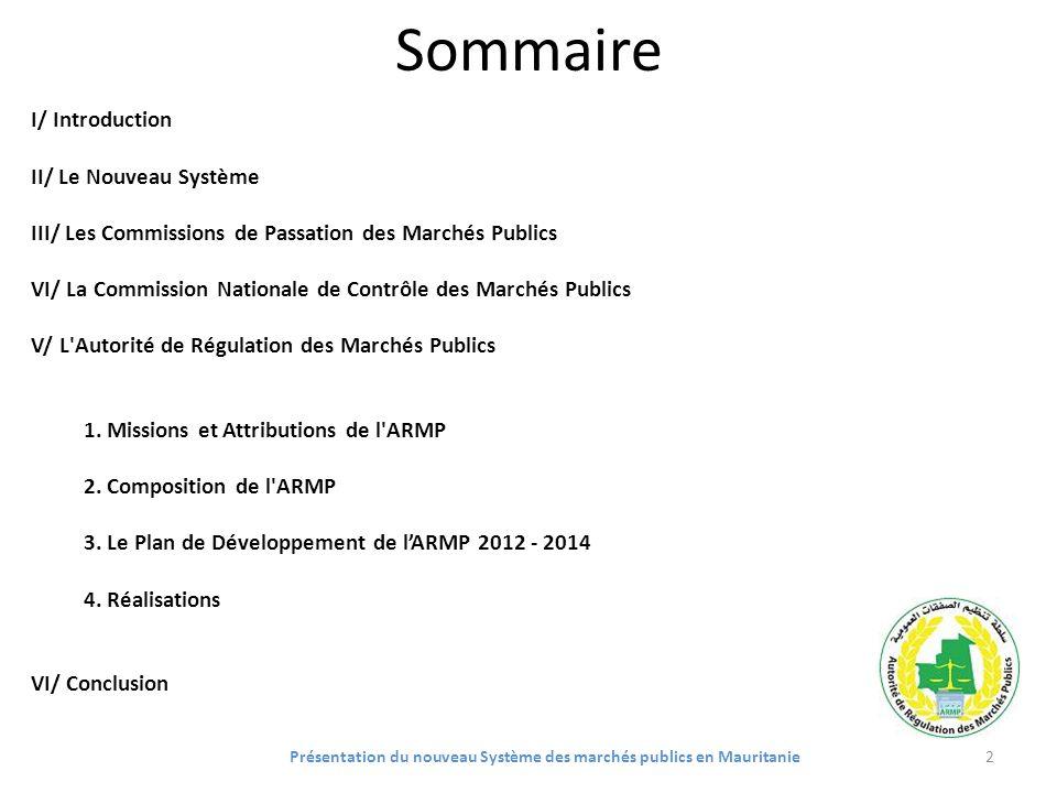 Sommaire I/ Introduction II/ Le Nouveau Système III/ Les Commissions de Passation des Marchés Publics VI/ La Commission Nationale de Contrôle des Marc