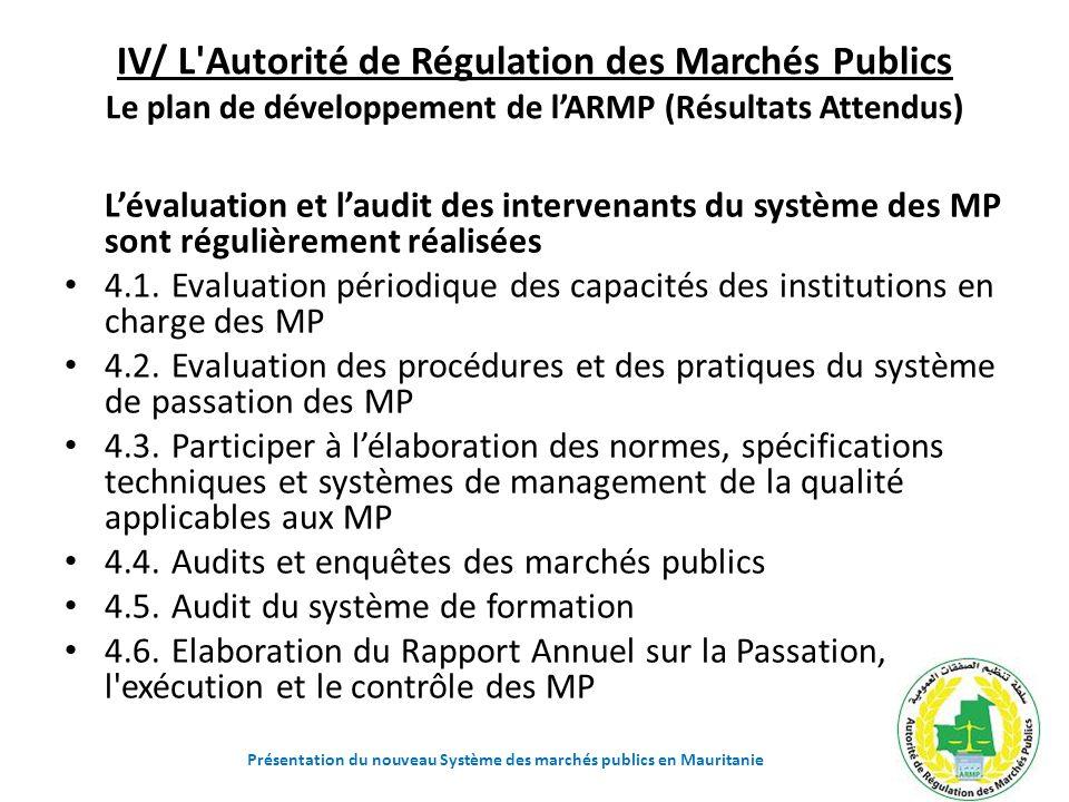 IV/ L'Autorité de Régulation des Marchés Publics Le plan de développement de lARMP (Résultats Attendus) Lévaluation et laudit des intervenants du syst