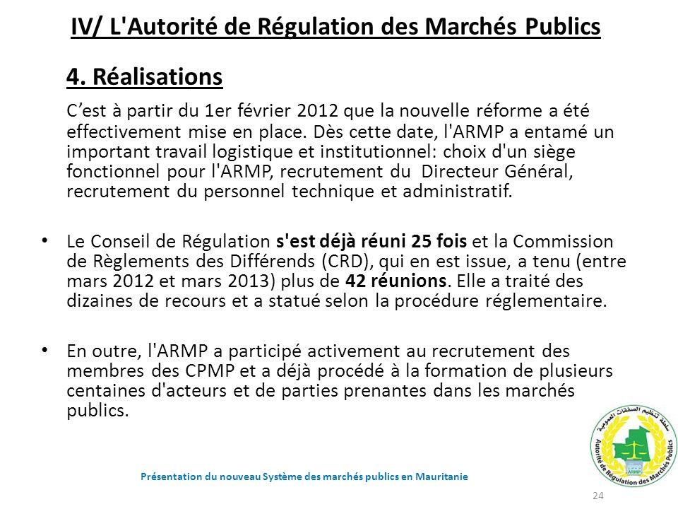 IV/ L'Autorité de Régulation des Marchés Publics 4. Réalisations Cest à partir du 1er février 2012 que la nouvelle réforme a été effectivement mise en