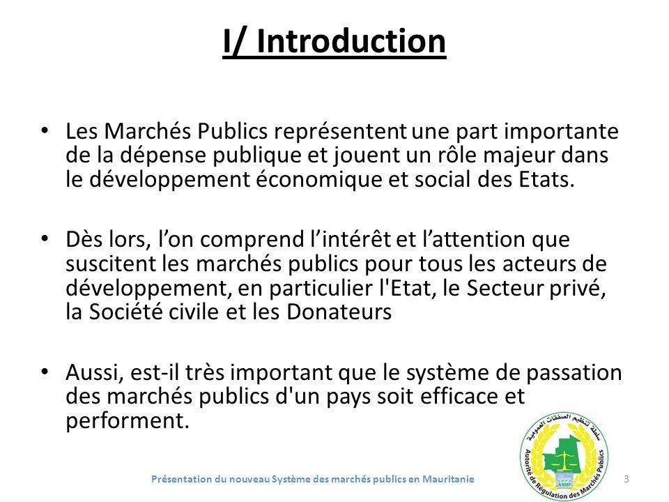I/ Introduction Les Marchés Publics représentent une part importante de la dépense publique et jouent un rôle majeur dans le développement économique