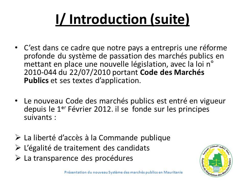 I/ Introduction (suite) Cest dans ce cadre que notre pays a entrepris une réforme profonde du système de passation des marchés publics en mettant en p