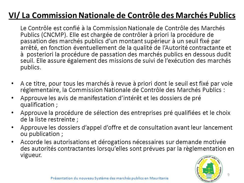 VI/ La Commission Nationale de Contrôle des Marchés Publics Le Contrôle est confié à la Commission Nationale de Contrôle des Marchés Publics (CNCMP).