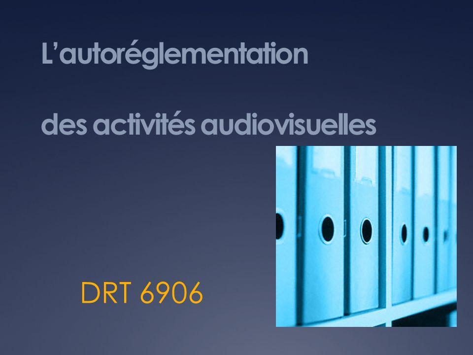 Lautoréglementation des activités audiovisuelles DRT 6906