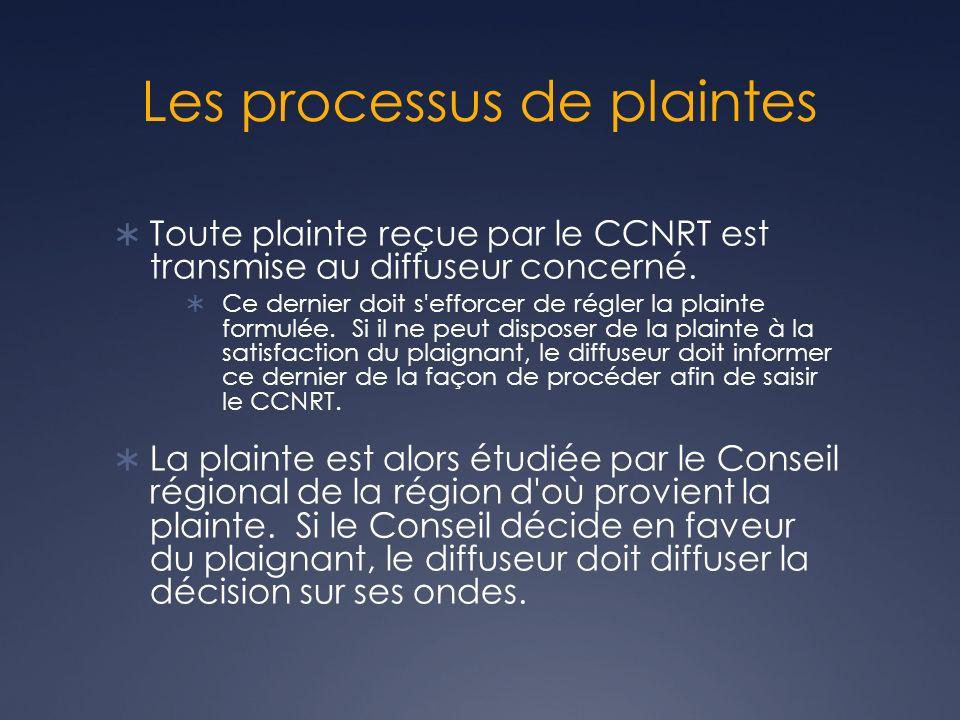 Les processus de plaintes Toute plainte reçue par le CCNRT est transmise au diffuseur concerné. Ce dernier doit s'efforcer de régler la plainte formul