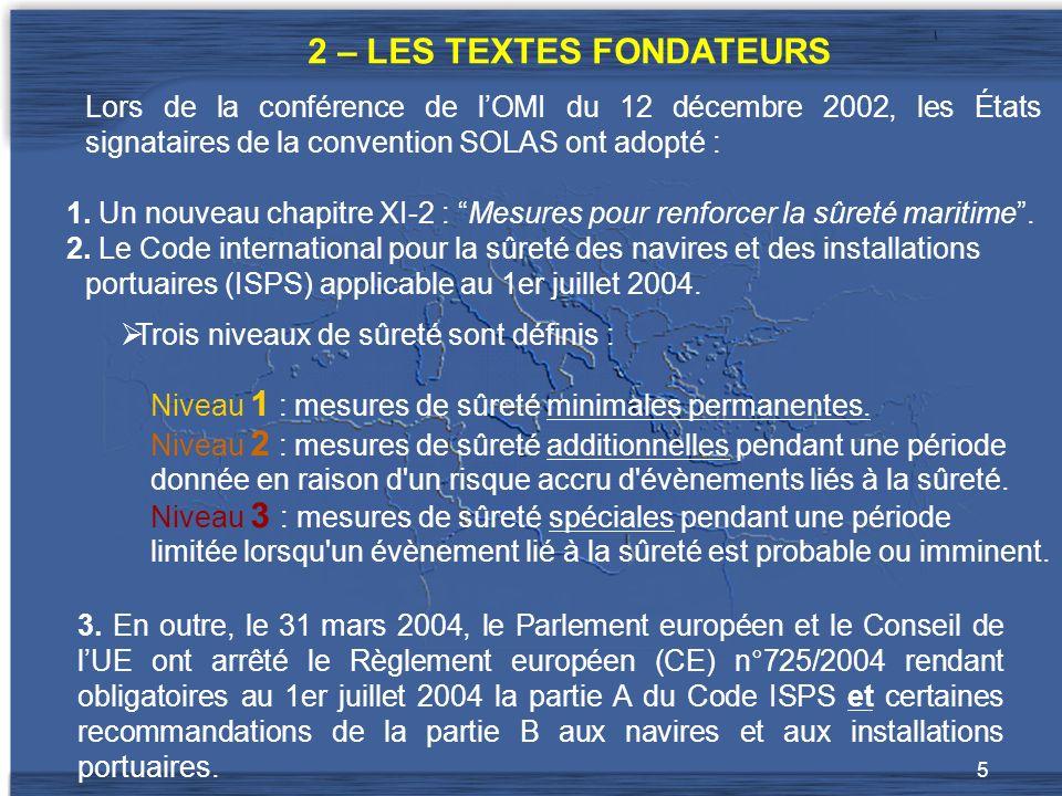 5 Lors de la conférence de lOMI du 12 décembre 2002, les États signataires de la convention SOLAS ont adopté : 1.