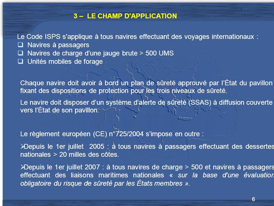7 En terme dobjectifs, le Code ISPS oblige à : - Établir un cadre international de coopération entre États membres SOLAS.