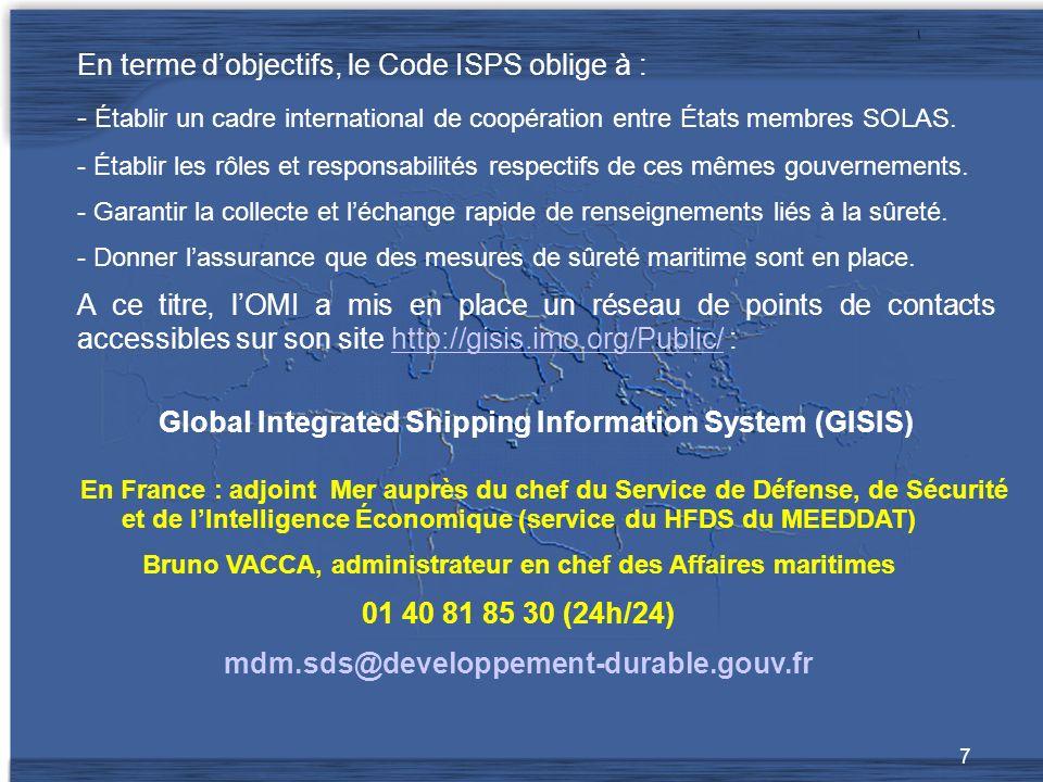 8 CROSS GRIS-NEZ SGMER SGDN Compagnie maritime CSO Point de contact national ISPS HFD Mer La circulation de lalerte de sûreté 1 1 2 2 3 3
