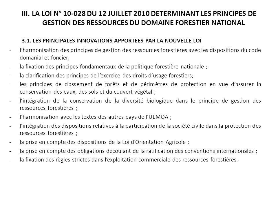 III. LA LOI N° 10-028 DU 12 JUILLET 2010 DETERMINANT LES PRINCIPES DE GESTION DES RESSOURCES DU DOMAINE FORESTIER NATIONAL 3.1. LES PRINCIPALES INNOVA