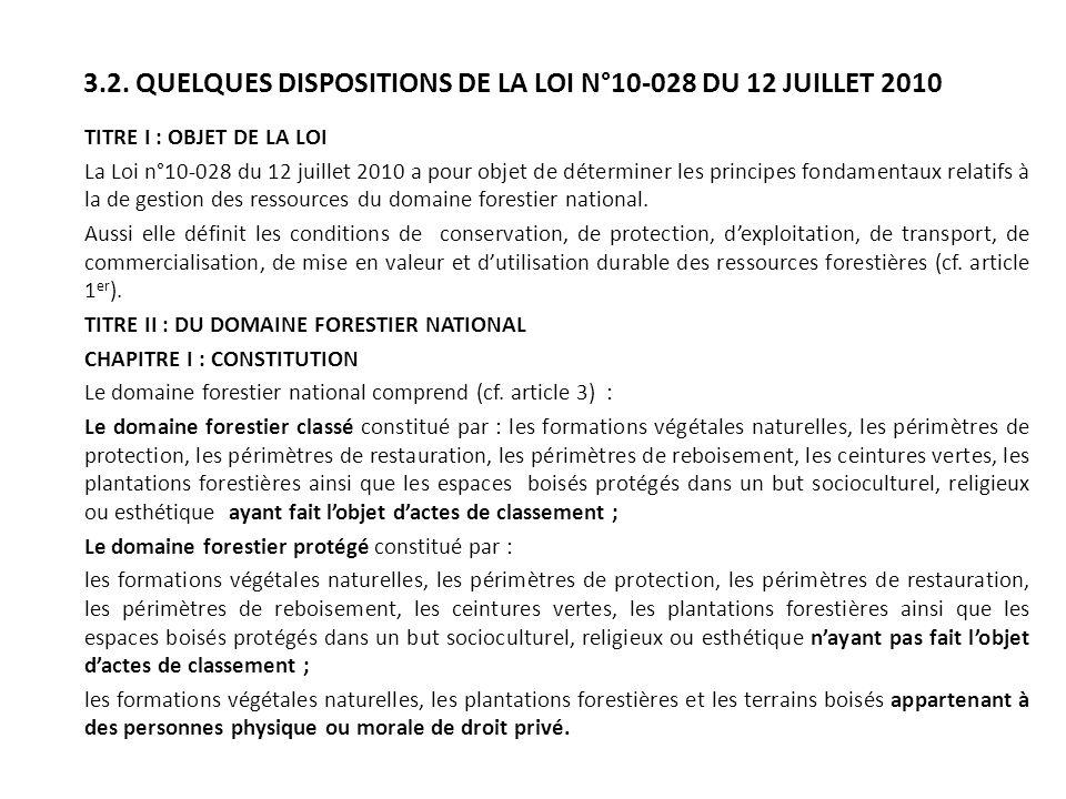 3.2. QUELQUES DISPOSITIONS DE LA LOI N°10-028 DU 12 JUILLET 2010 TITRE I : OBJET DE LA LOI La Loi n°10-028 du 12 juillet 2010 a pour objet de détermin