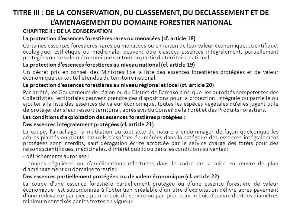 TITRE III : DE LA CONSERVATION, DU CLASSEMENT, DU DECLASSEMENT ET DE LAMENAGEMENT DU DOMAINE FORESTIER NATIONAL CHAPITRE II : DE LA CONSERVATION La pr