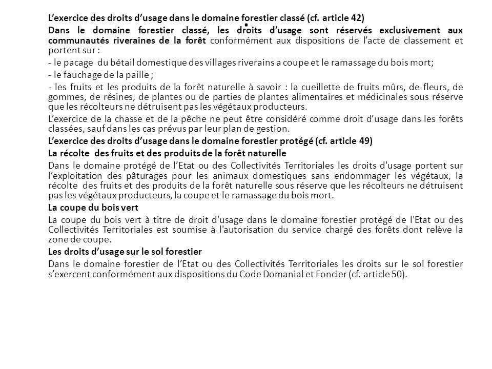 . Lexercice des droits dusage dans le domaine forestier classé (cf. article 42) Dans le domaine forestier classé, les droits dusage sont réservés excl