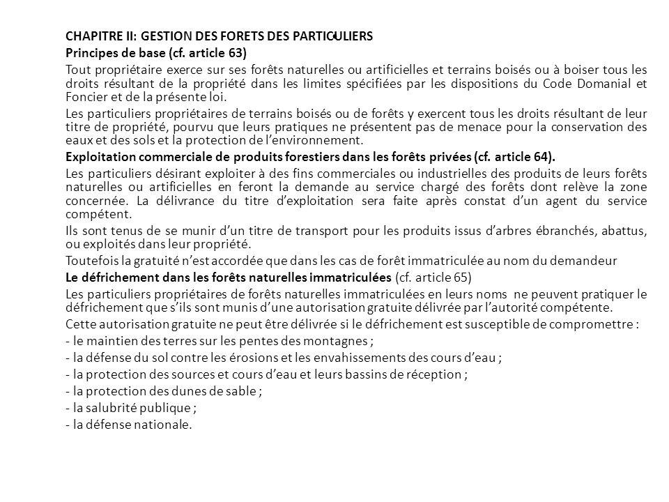 . CHAPITRE II: GESTION DES FORETS DES PARTICULIERS Principes de base (cf. article 63) Tout propriétaire exerce sur ses forêts naturelles ou artificiel