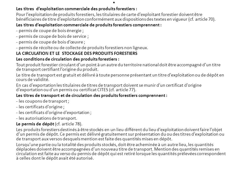 . Les titres dexploitation commerciale des produits forestiers : Pour lexploitation de produits forestiers, les titulaires de carte dexploitant forest