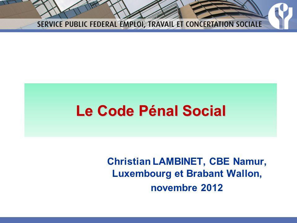Le Code Pénal Social Christian LAMBINET, CBE Namur, Luxembourg et Brabant Wallon, novembre 2012