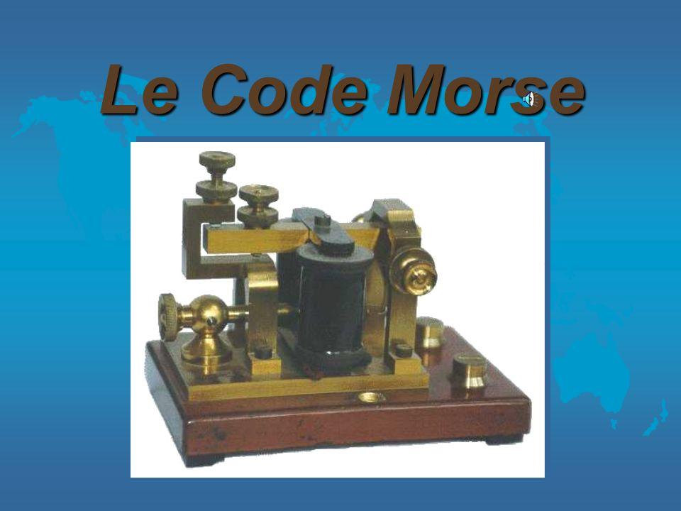 Le code de Morse est le plus populaire avec les operateurs amateurs de radio % Utilisé pendant 160 ans % Il a changé un peu et il est différent de le code de Morse et Vail % Le code morse daujourdhuii est de Friedrich Clemens Gerke, 1848 % Terminé en 1865 au Congrès de Télégraphe International % Plus tard fait le norme par lUnion International de Communication % Le code morse de Morse est connu comme le Code Morse Américain, ou le code du chemin de fer.
