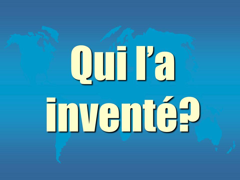 Qui la inventé?