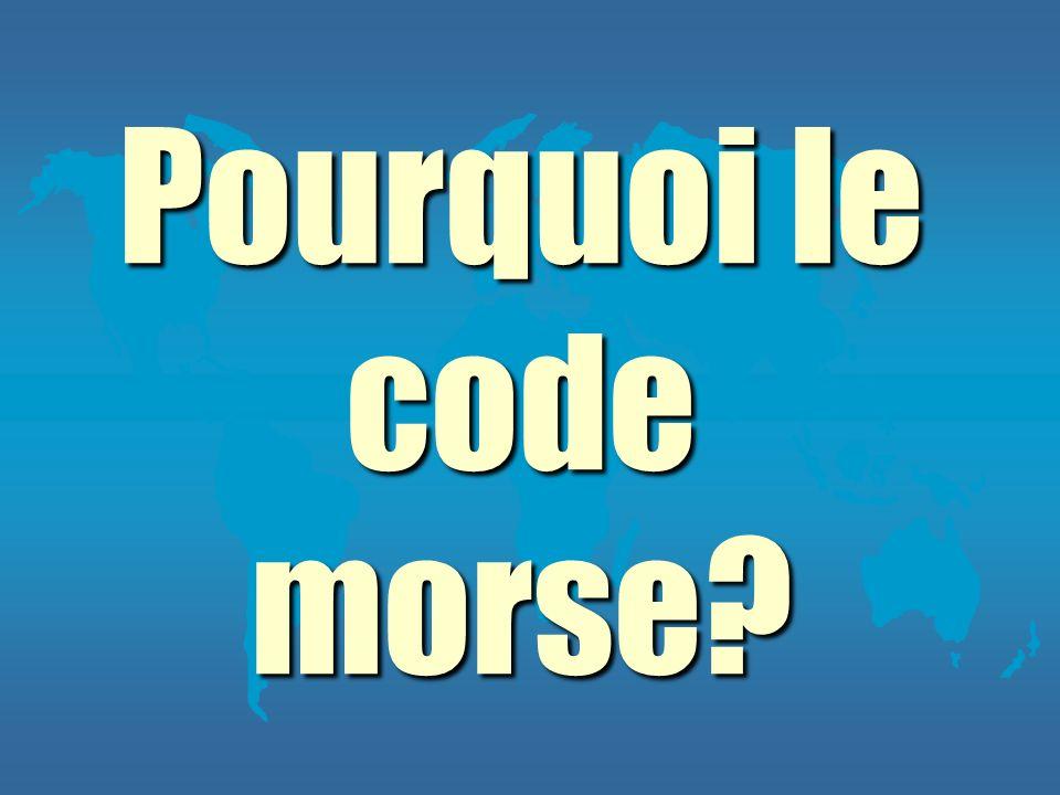 Le code morse écrit et verbal…