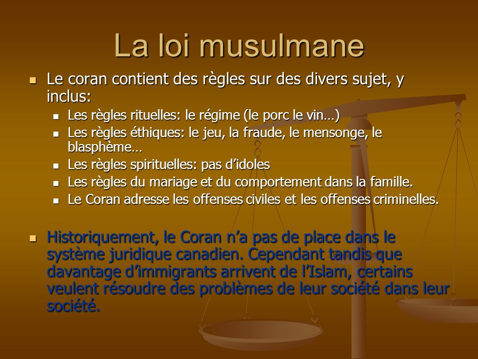 La loi musulmane Le coran contient des règles sur des divers sujet, y inclus: Le coran contient des règles sur des divers sujet, y inclus: Les règles