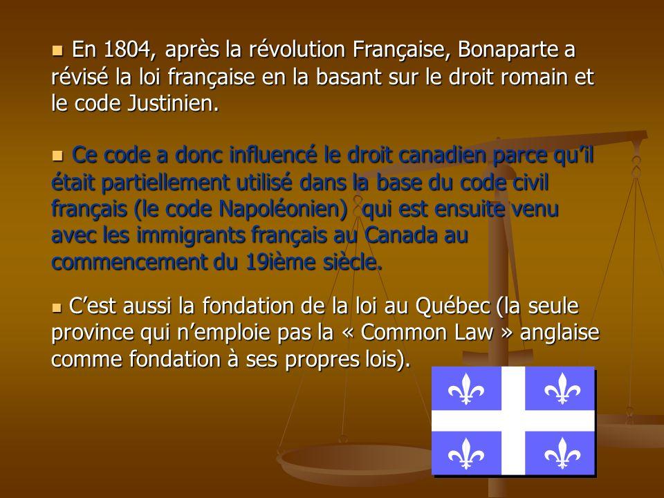 En 1804, après la révolution Française, Bonaparte a révisé la loi française en la basant sur le droit romain et le code Justinien. En 1804, après la r