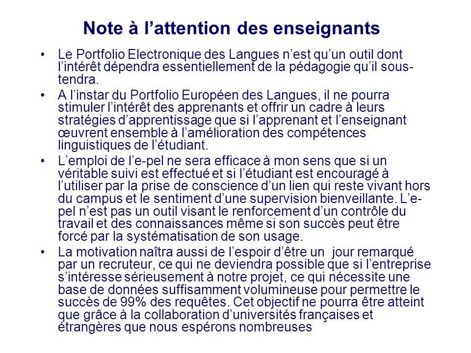 Note à lattention des enseignants Le Portfolio Electronique des Langues nest quun outil dont lintérêt dépendra essentiellement de la pédagogie quil so