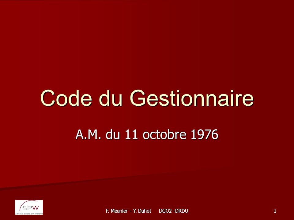 F. Meunier - Y. Duhot DGO2 -DRDU 1 Code du Gestionnaire A.M. du 11 octobre 1976