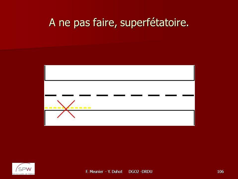 F. Meunier - Y. Duhot DGO2 -DRDU106 A ne pas faire, superfétatoire.