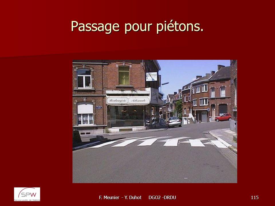 F. Meunier - Y. Duhot DGO2 -DRDU115 Passage pour piétons.