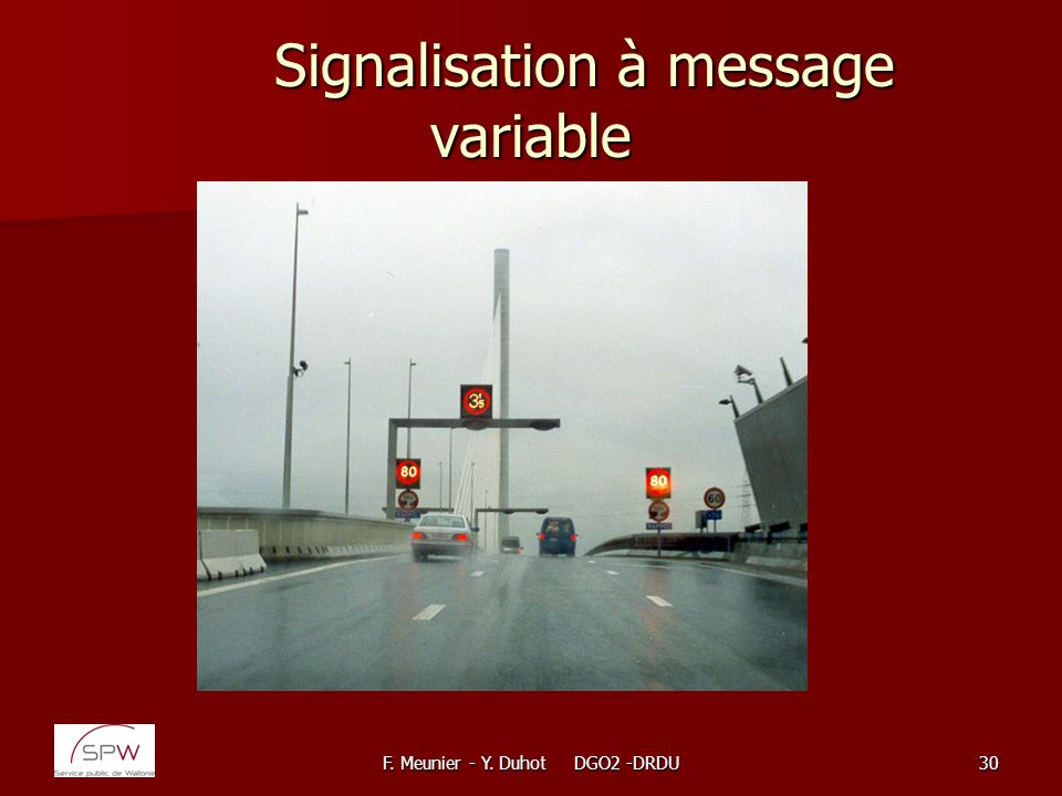 F. Meunier - Y. Duhot DGO2 -DRDU30 Signalisation à message variable